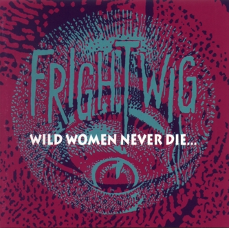 Wild Women Never Die