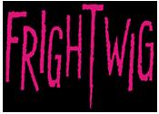 FRIGHTWIG